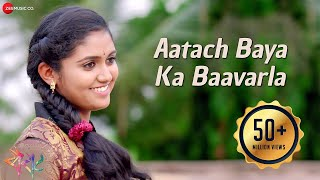 Video Aatach Baya Ka Baavarla - Official Full Video | Sairat | Ajay Atul | Nagraj Popatrao Manjule MP3, 3GP, MP4, WEBM, AVI, FLV Februari 2019