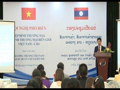 Hội nghị phổ biến Hiệp định thương mại và Hiệp định thương mại biên giới Việt Nam - Lào