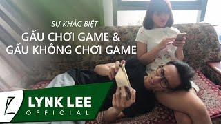Lynk Lee - Sự khác biệt giữa Gấu chơi game và Gấu không chơi game, sự khác nhau, su khac nhau giua, haivl
