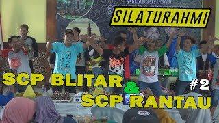 Video #2 Silaturahmi SCP Blitar & SCP Rantau - 12 agustus 2018 MP3, 3GP, MP4, WEBM, AVI, FLV Agustus 2018