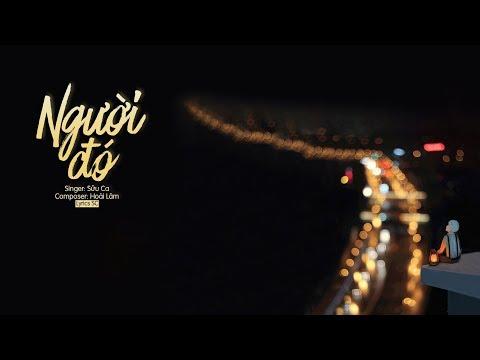 Người Đó - Sửu Ca, Hoài Lâm | MV Lyrics HD - Thời lượng: 5 phút, 11 giây.