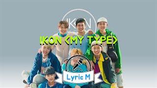 [Lyric M - ENG SUB] iKON - MY TYPE, 아이콘 - 취향저격, clip giai tri, giai tri tong hop
