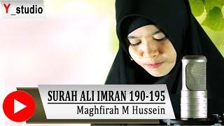 Video Maghfirah M Hussein  Recitation of Quran Surah Ali Imran Ayat 190-195 MP3, 3GP, MP4, WEBM, AVI, FLV Juli 2018