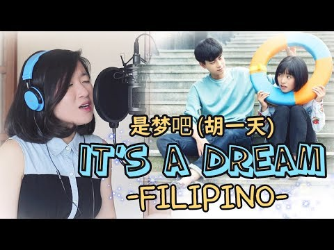 [TAGALOG] IT'S A DREAM 是梦吧-HU YI TIAN 胡一天 (A LOVE SO BEAUTIFUL OST) by Marianne Topacio