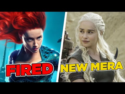 Amber Heard Fired From Aquaman 2... Emilia Clarke Replaces Her As Mera?