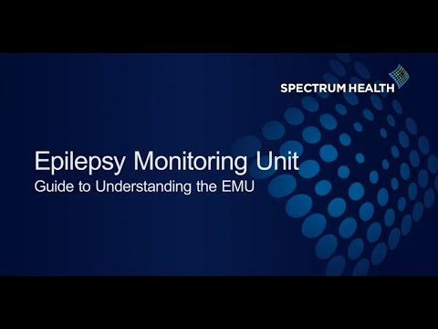 Epilepsy Monitoring Unit: Guide to Understanding the EMU