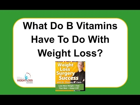 Weight Loss Surgery Success – What Do B Vitamins Have To Do With Weight Loss