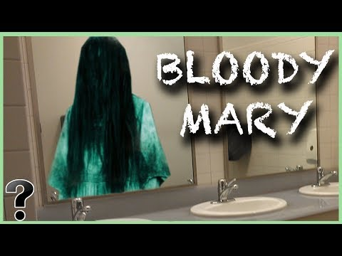 What If Bloody Mary Was Real?