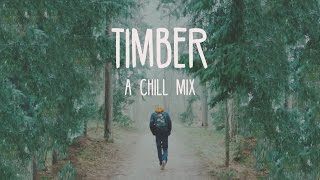 Video Timber | A Chill Mix MP3, 3GP, MP4, WEBM, AVI, FLV Januari 2018