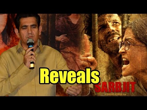 Sarbjit Director Omung Kumar Reveals About Major I