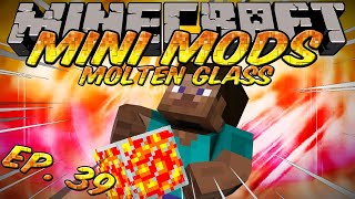 Minecraft Mini Mods Ep 39 - Molten Glass Mod - Instant glass with lava