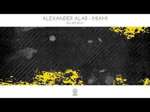 Alexander Alar - Miami (Fell Reis Remix)