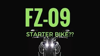 9. 2017 Yamaha FZ-09 as a First Bike???