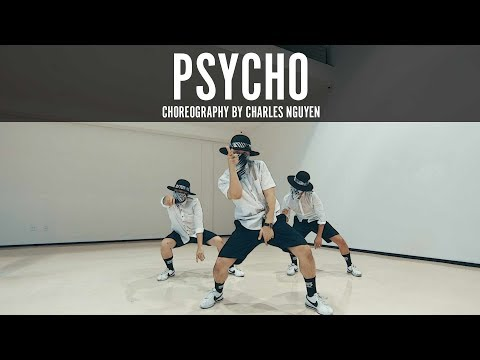 "Post Malone Ft. Ty Dolla $ign ""Psycho"" Choreography By Charles Nguyen"