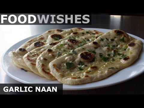 Garlic Naan - Easy Garlic Flatbread - Food Wishes