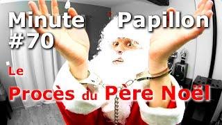 Video Minute Papillon #70 Le Procès du Père Noël MP3, 3GP, MP4, WEBM, AVI, FLV Juni 2017