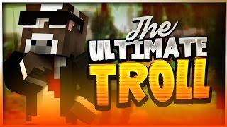 THE ULTIMATE TROLL ( Minecraft Trolling )