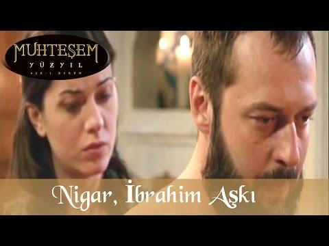 Nigar, İbrahim Aşkı - Muhteşem Yüzyıl 43.Bölüm