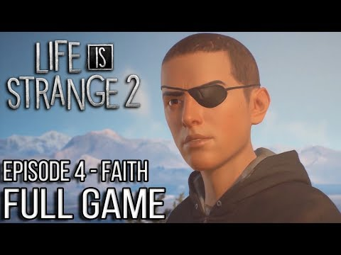 Life is Strange 2 EPISODE 4 Gameplay Walkthrough Part 1 FULL GAME - No Commentary (#LiS2Ep4 Faith)