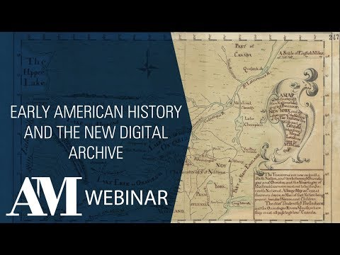 Webinar: Early American History and the New Digital Archive Featuring Guest Speakers