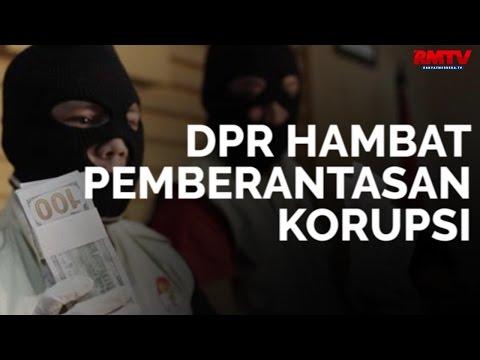 DPR Hambat Pemberantasan Korupsi