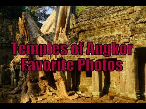 Temples of Angkor Favorite Photos