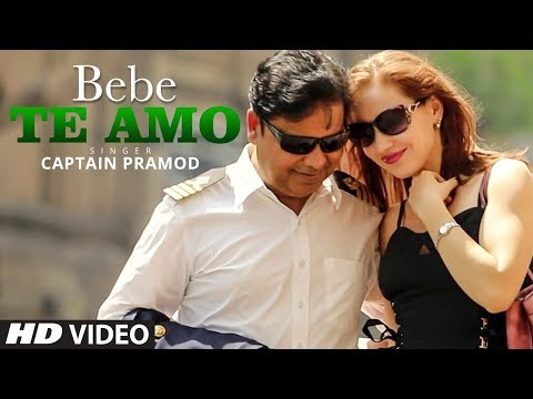 "Captain Pramod ""Bebe Te Amo"" Latest Video Song 