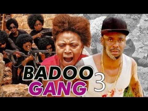 BADOO GANG 3 (REGINA DANIELS) - 2017 LATEST NIGERIAN NOLLYWOOD MOVIES