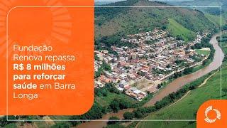 Fundação Renova repassa R$ 8 milhões para reforçar saúde em Barra Longa