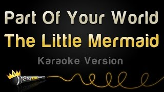 Video The Little Mermaid - Part Of Your World (Karaoke Version) MP3, 3GP, MP4, WEBM, AVI, FLV Februari 2018
