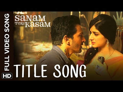 Sanam Teri Kasam Title Track | Full Video Song
