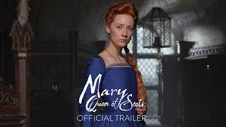 MARY QUEEN OF SCOTS - Official Trailer [HD] - In Theaters December