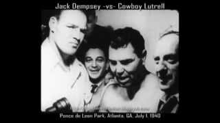 Jack Dempsey -vs- Cowboy Luttrell 1940 With Interview