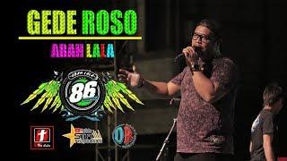 Video GEDE ROSO ABAH LALA GEDRUK SPESIAL PERFORM MG 86 LIVE DEMAK MP3, 3GP, MP4, WEBM, AVI, FLV September 2019
