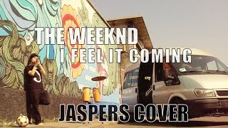 I Feel It Coming - The Weeknd (ft. Daft Punk)   Jaspers Cover Video