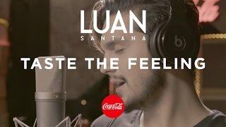 Luan Santana Taste the feeling (Coca Cola) pop music videos 2016