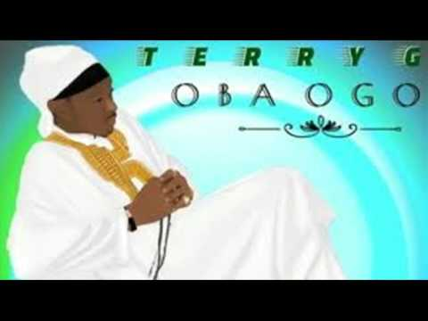 Terry G - Oba Ogo (New Official Music)