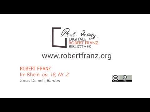 Robert Franz - Im Rhein, op. 18, Nr. 2 (H. Heine)