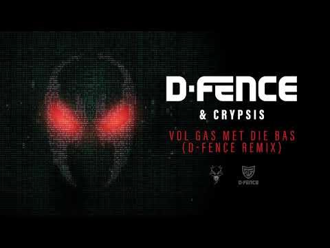 D-Fence & Crypsis - Vol Gas Met Die Bas (D-Fence Remix)