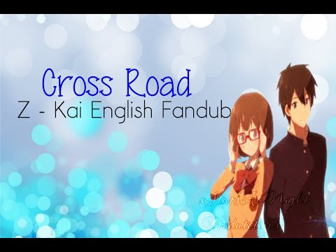 ENGLISH FANDUB - Cross Road (Z-Kai) (видео)