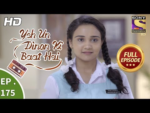 Yeh Un Dinon Ki Baat Hai - Ep 175 - Full Episode - 7th May, 2018
