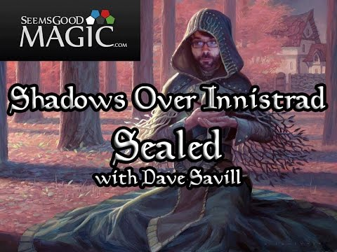Shadows Over Innistrad Sealed #2 with Dave Savill - Deckbuilding