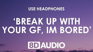 Ariana Grande - break up with your girlfriend, i'm bored (8D AUDIO) 🎧