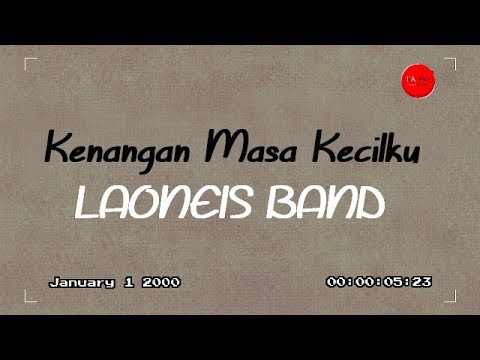 Laoneis Band - Kenangan Masa Kecilku [OFFICIAL LYRIC VIDEO]