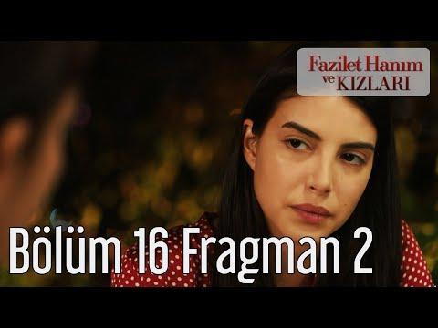 Fazilet Hanım ve Kızları 16. Bölüm 2. Fragmanı