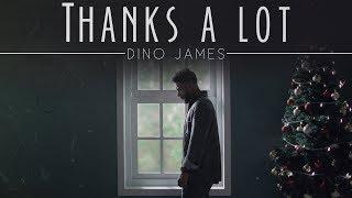 Video Dino James - Thanks A Lot [Official Video] MP3, 3GP, MP4, WEBM, AVI, FLV Januari 2018