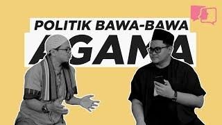 Video POLITIK BAWA-BAWA AGAMA WITH USTAZ ABI MAKKI MP3, 3GP, MP4, WEBM, AVI, FLV Desember 2018