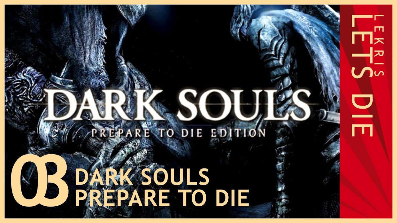 Let's Die - Dark Souls #03 - Spaziergang auf Lordran