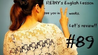 REINY先生の~留学前に必要な英会話 #89~ Let's review!!