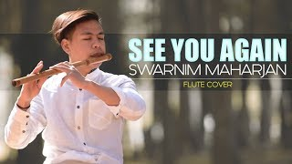 Video See You Again   Wiz Khalifa ft.Charlie Puth   Melodious Flute Cover   Swarnim Maharjan MP3, 3GP, MP4, WEBM, AVI, FLV Agustus 2018